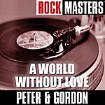 Peter & Gordon Rock Masters: A World Without Love