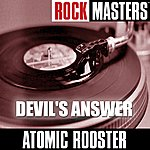 Atomic Rooster Rock Masters: Devil's Answer