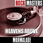 Marmalade Rock Masters: Heavens Above