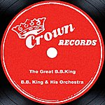 B.B. King & His Orchestra The Great B.B. King
