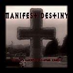Manifest Destiny Your World Has Died