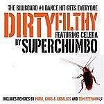 Superchumbo Dirtyfilthy (Remixes)