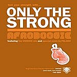Afroboogie Only The Strong (Single)