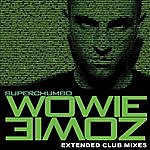Superchumbo Wowie Zowie (Extended Mixes)