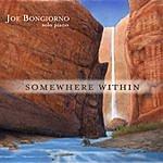 Joe Bongiorno Somewhere Within: Solo Piano