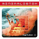 Minimalistix Struggle For Pleasure (4-Track Maxi-Single)
