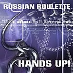 Russian Roulette Hands Up