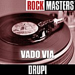 Drupi Rock Masters: Vado Via