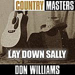 Don Williams Country Masters: Lay Down Sally