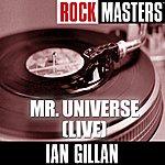 Ian Gillan Rock Masters: Mr. Universe (Live)