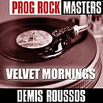 Demis Roussos Prog Rock Masters: Velvet Mornings