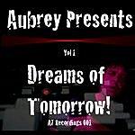 Aubrey Dreams Of Tomorrow, Vol.1