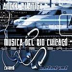 Angel Alanis Musica Del Rio Chicago (3-Track Maxi-Single)