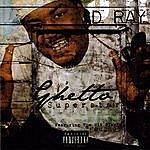D. Ray Ghetto Superstar