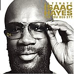 Isaac Hayes The Ultimate Isaac Hayes: Can You Dig It?
