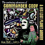 Commander Cody & His Lost Planet Airmen Tour From Hell 1973