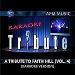 Faith Hill Karaoke Tribute: A Tribute To Faith Hill, Vol.4