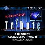 George Strait Karaoke Tribute: A Tribute To George Strait, Vol.4