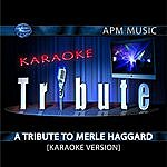 Merle Haggard Karaoke Tribute: A Tribute To Merle Haggard