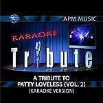 Patty Loveless Karaoke Tribute: A Tribute To Patty Loveless, Vol.2