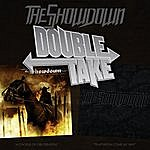 The Showdown Double Take: A Chorus Of Obliteration/Temptation Come My Way