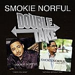 Smokie Norful Double Take: I Need You Now/Nothing Without You
