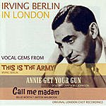 Original London Cast Irving Berlin In London - Vocal Gems From: This Is The Army/Annie Get Your Gun/Call Me Madam