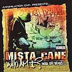 Mista Cane Who Am I?...Now We Begin (Parental Advisory)
