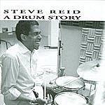 Steve Reid A Drum Story