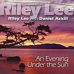 Riley Lee An Evening Under The Sun