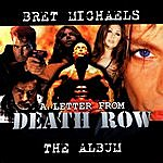 Bret Michaels A Letter From Death Row