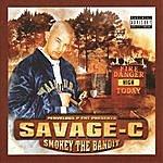 Savage C Pervelous P Ent Presents: Smokey The Bandit (Parental Advisory)