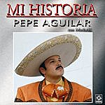 Pepe Aguilar Mi Historia - Pepe Aguilar