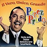 Pérez Prado Il Vero, Unico, Grande Perez Prado
