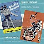 Original London Cast Wish You Were Here/Paint Your Wagon (With Bonus Tracks)