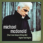 Michael McDonald (Your Love Keeps Lifting Me) Higher And Higher (Single)