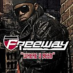 Freeway Where U Been (Single)(Edited)