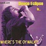 Deuce Eclipse Where's The Oywalk (Parental Advisory)