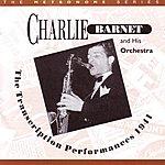 Charlie Barnet & His Orchestra The Transcription Performances 1941