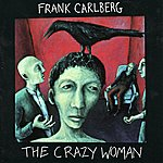Frank Carlberg The Crazy Woman