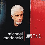 Michael McDonald Love T.K.O. (Single)