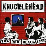 Knucklehead The New Black List (Parental Advisory)