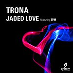 TRONA Jaded Love (3-Track Maxi-Single)