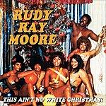 Rudy Ray Moore This Ain't No White Christmas! (Parental Advisory)