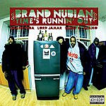 Brand Nubian Time's Runnin' Out (Parental Advisory)