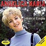 Angelica Maria Johnny El Enojon (Bonus Tracks)