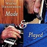 Wayne Henderson Made & Played