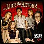 Eisley Like The Actors EP