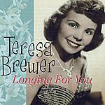 Teresa Brewer Longing For You