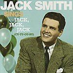 Jack Smith Jack Smith Sings 'Jack, Jack, Jack'